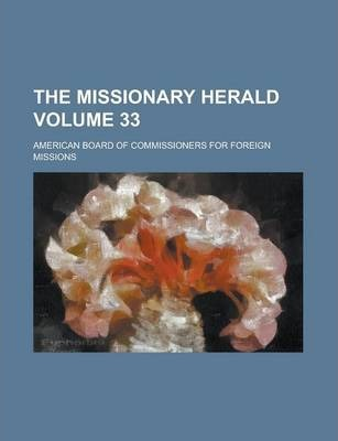 The Missionary Herald Volume 33