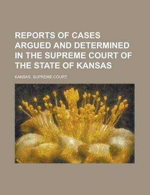 Reports of Cases Argued and Determined in the Supreme Court of the State of Kansas Volume 6