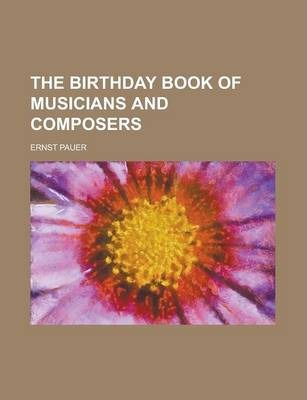 The Birthday Book of Musicians and Composers