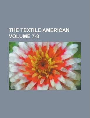 The Textile American Volume 7-8