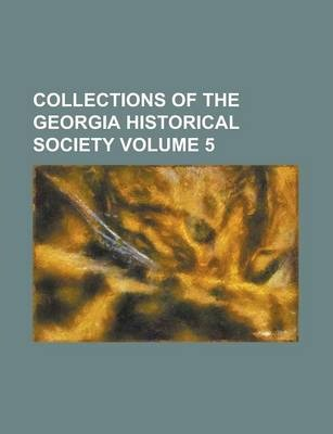 Collections of the Georgia Historical Society Volume 5