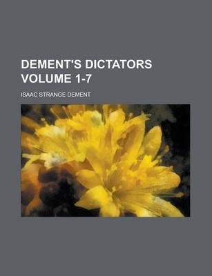 Dement's Dictators Volume 1-7