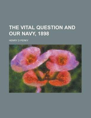 The Vital Question and Our Navy, 1898