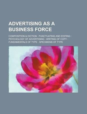 Advertising as a Business Force; Composition & Diction