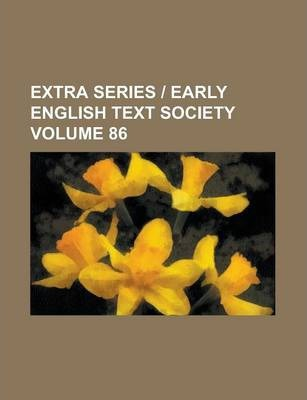 Extra Series - Early English Text Society Volume 86
