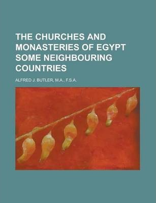 The Churches and Monasteries of Egypt Some Neighbouring Countries