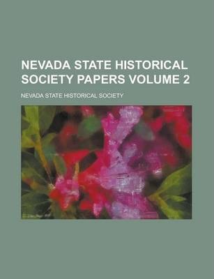 Nevada State Historical Society Papers Volume 2