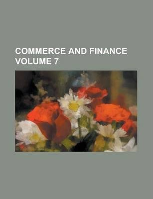 Commerce and Finance Volume 7