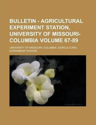 Bulletin - Agricultural Experiment Station, University of Missouri-Columbia Volume 67-89