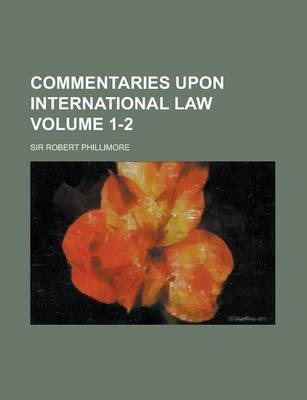 Commentaries Upon International Law Volume 1-2