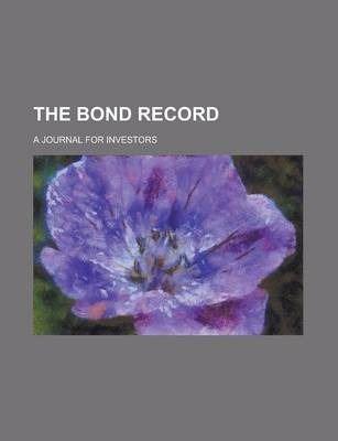 The Bond Record; A Journal for Investors Volume 2