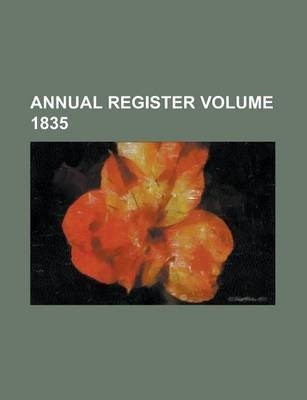 Annual Register Volume 1835
