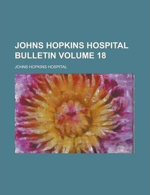 Johns Hopkins Hospital Bulletin Volume 18