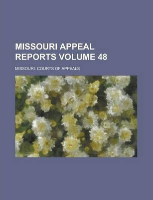 Missouri Appeal Reports Volume 48