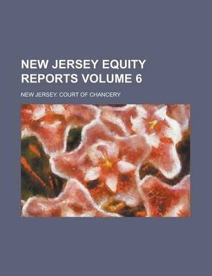 New Jersey Equity Reports Volume 6