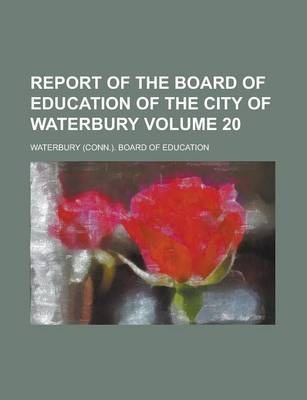 Report of the Board of Education of the City of Waterbury Volume 20