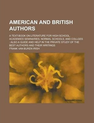 American and British Authors; A Text-Book on Literature for High School, Academies Seminaries, Normal Schools, and Collges