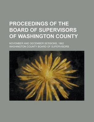 Proceedings of the Board of Supervisors of Washington County; November and December Sessions, 1862