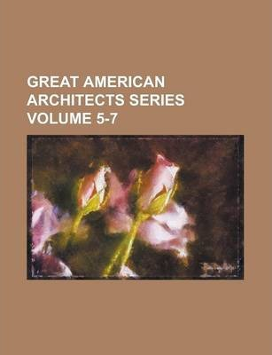 Great American Architects Series Volume 5-7