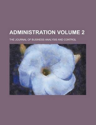 Administration; The Journal of Business Analysis and Control Volume 2