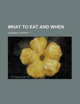 What to Eat and When