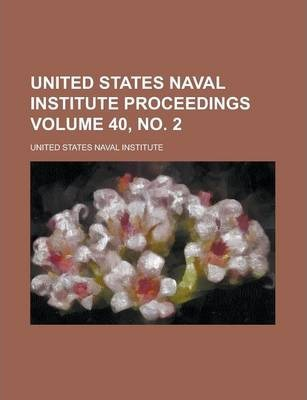United States Naval Institute Proceedings Volume 40, No. 2