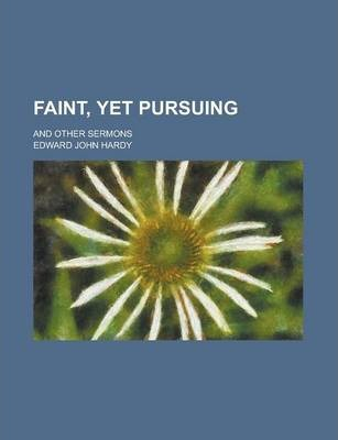 Faint, Yet Pursuing; And Other Sermons