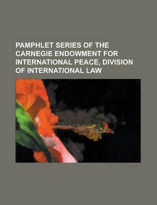 Pamphlet Series of the Carnegie Endowment for International Peace, Division of International Law