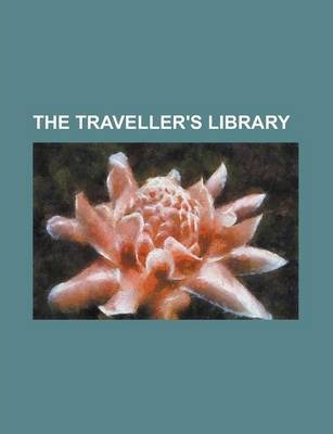 The Traveller's Library Volume 11