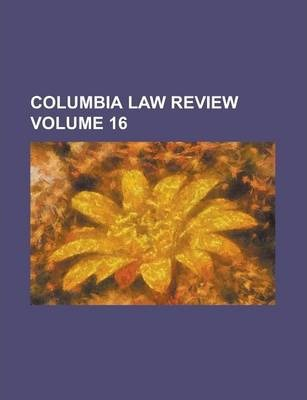 Columbia Law Review Volume 16