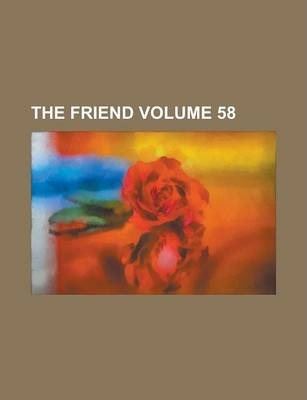 The Friend Volume 58