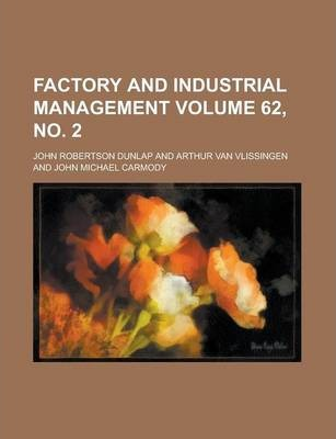 Factory and Industrial Management Volume 62, No. 2