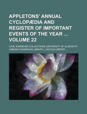 Appletons' Annual Cyclopaedia and Register of Important Events of the Year Volume 22