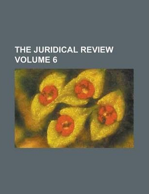 The Juridical Review Volume 6