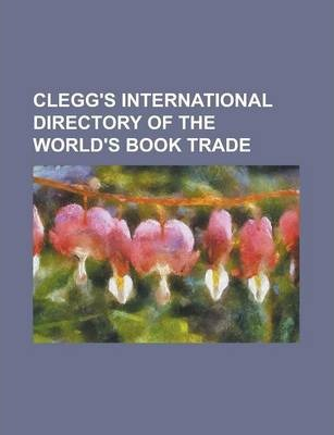 Clegg's International Directory of the World's Book Trade