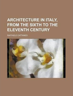 Architecture in Italy, from the Sixth to the Eleventh Century