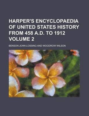 Harper's Encyclopaedia of United States History from 458 A.D. to 1912 Volume 2