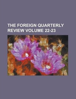 The Foreign Quarterly Review Volume 22-23