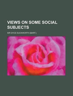 Views on Some Social Subjects