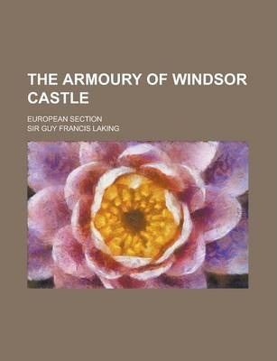 The Armoury of Windsor Castle; European Section