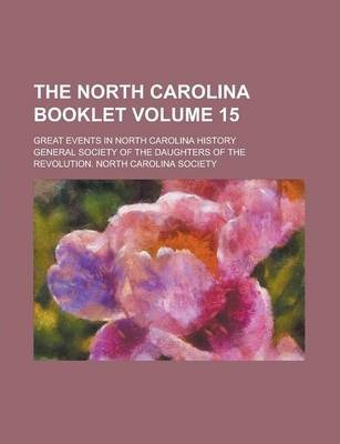 The North Carolina Booklet; Great Events in North Carolina History Volume 15