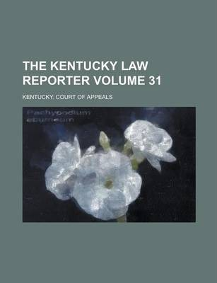 The Kentucky Law Reporter Volume 31
