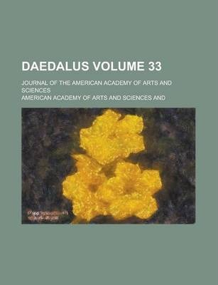 Daedalus; Journal of the American Academy of Arts and Sciences Volume 33