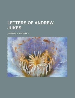 Letters of Andrew Jukes