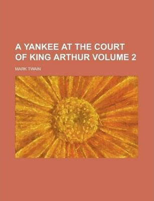 A Yankee at the Court of King Arthur Volume 2