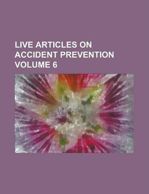 Live Articles on Accident Prevention Volume 6