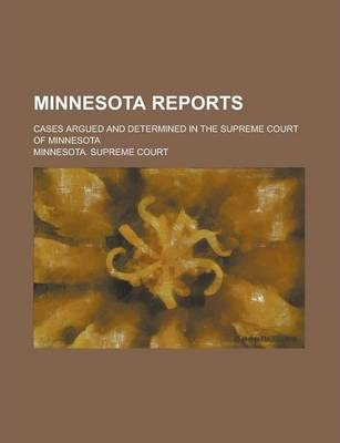 Minnesota Reports; Cases Argued and Determined in the Supreme Court of Minnesota Volume 28