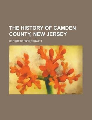 The History of Camden County, New Jersey