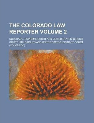 The Colorado Law Reporter Volume 2