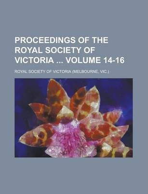 Proceedings of the Royal Society of Victoria Volume 14-16